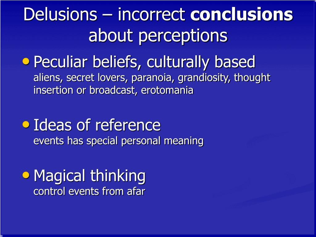 Delusions – incorrect