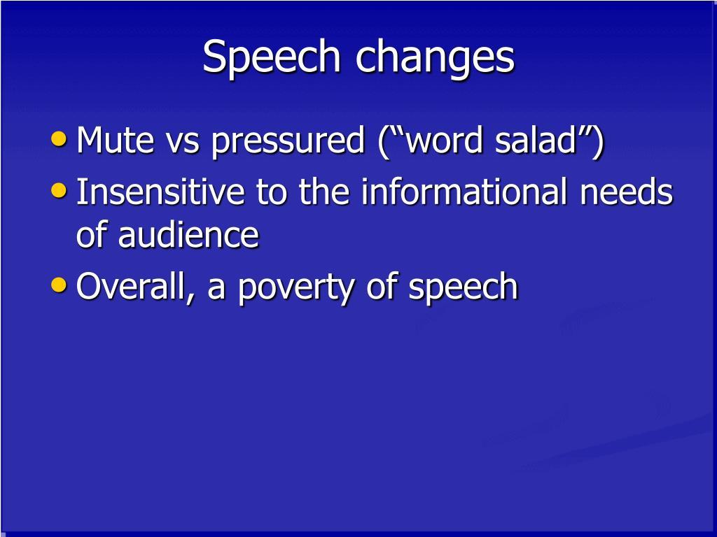 Speech changes