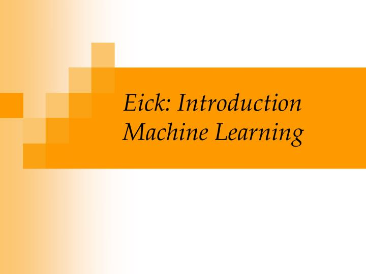 Eick introduction machine learning