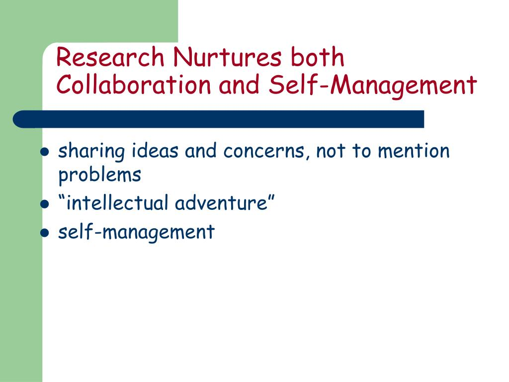 Research Nurtures both Collaboration and Self-Management