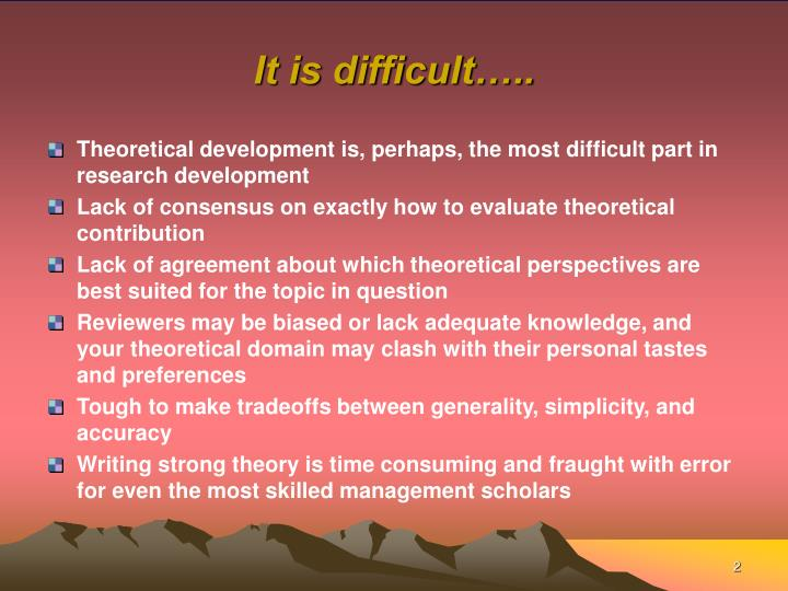 It is difficult…..