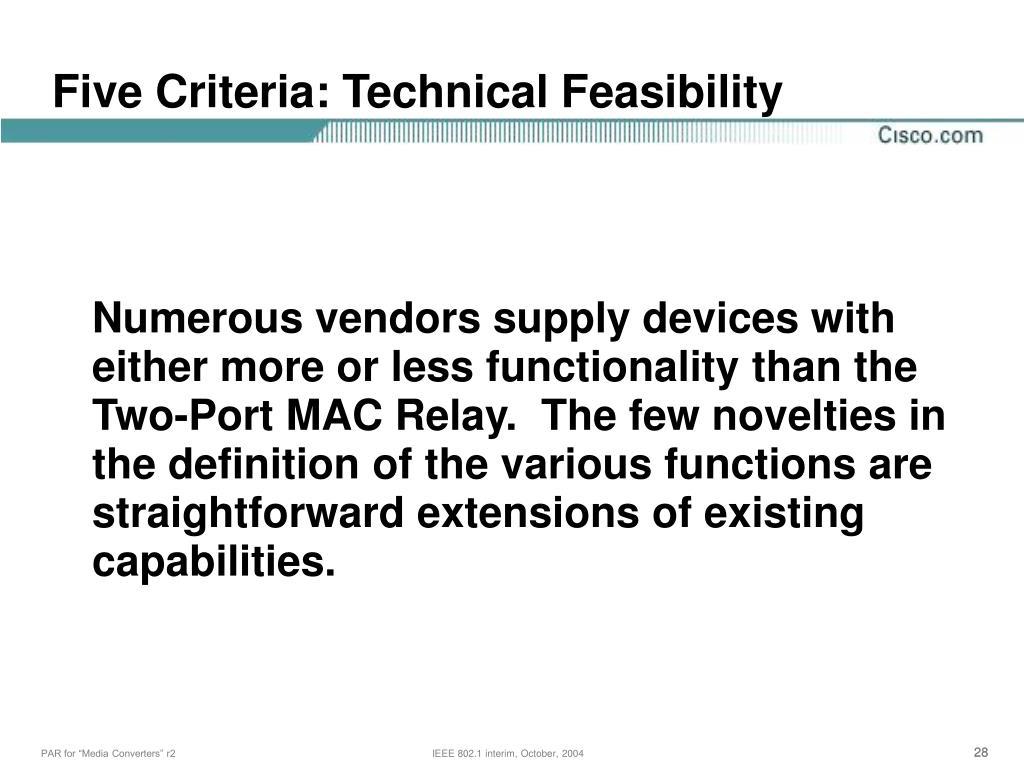 Five Criteria: Technical Feasibility