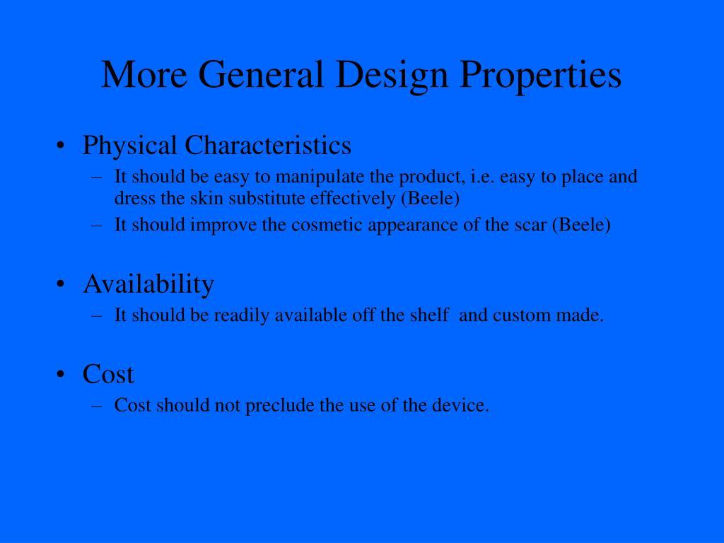 More General Design Properties