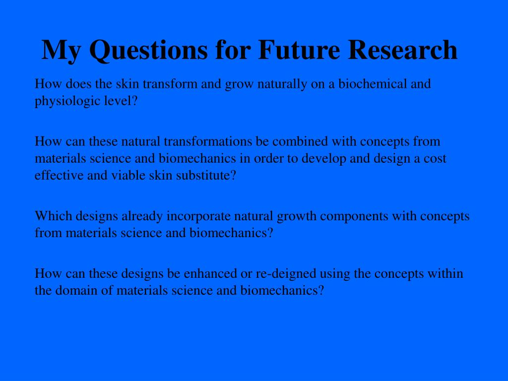 My Questions for Future Research