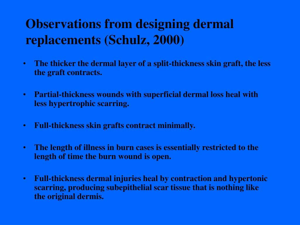 Observations from designing dermal replacements (Schulz, 2000)