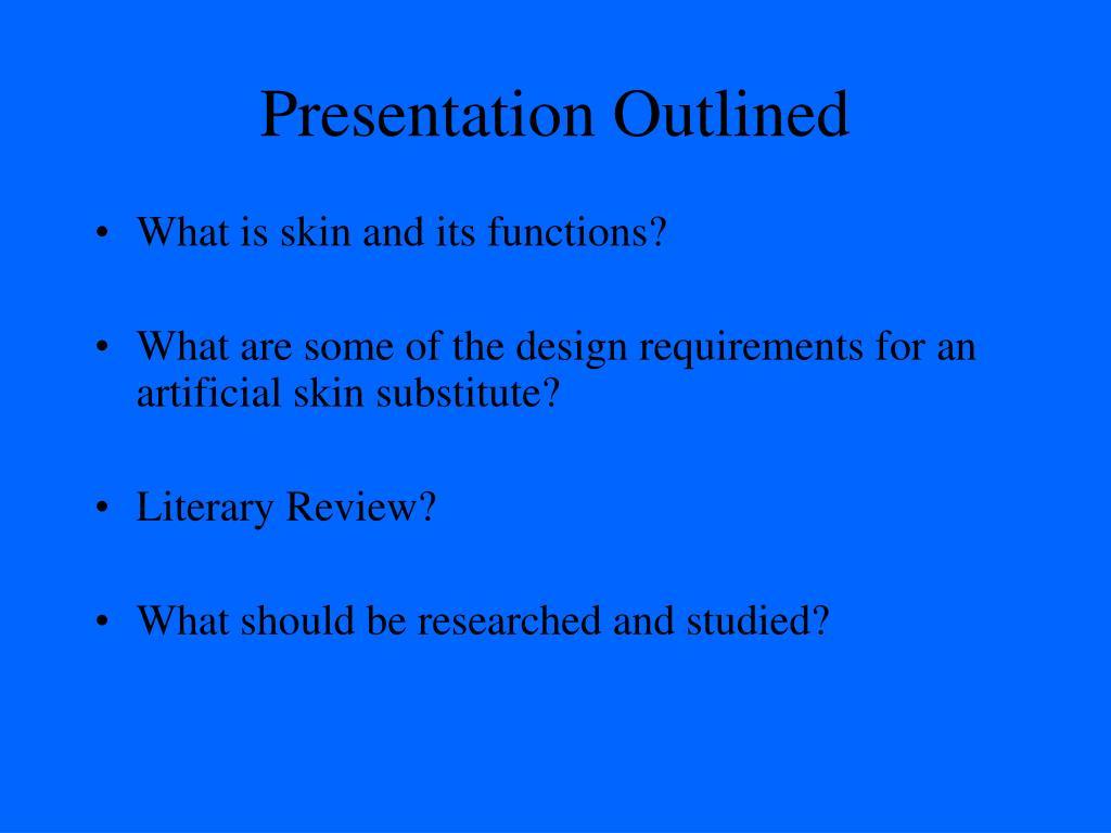 Presentation Outlined