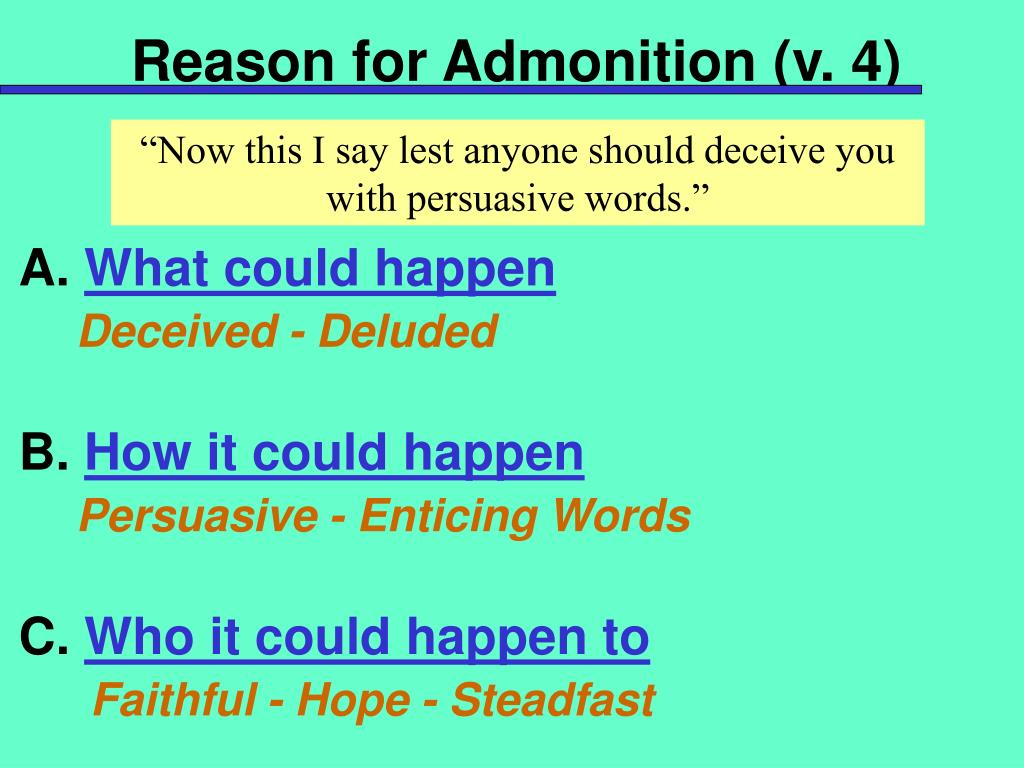 Reason for Admonition (v. 4)
