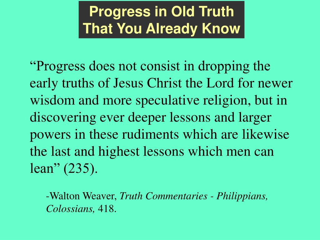 Progress in Old Truth