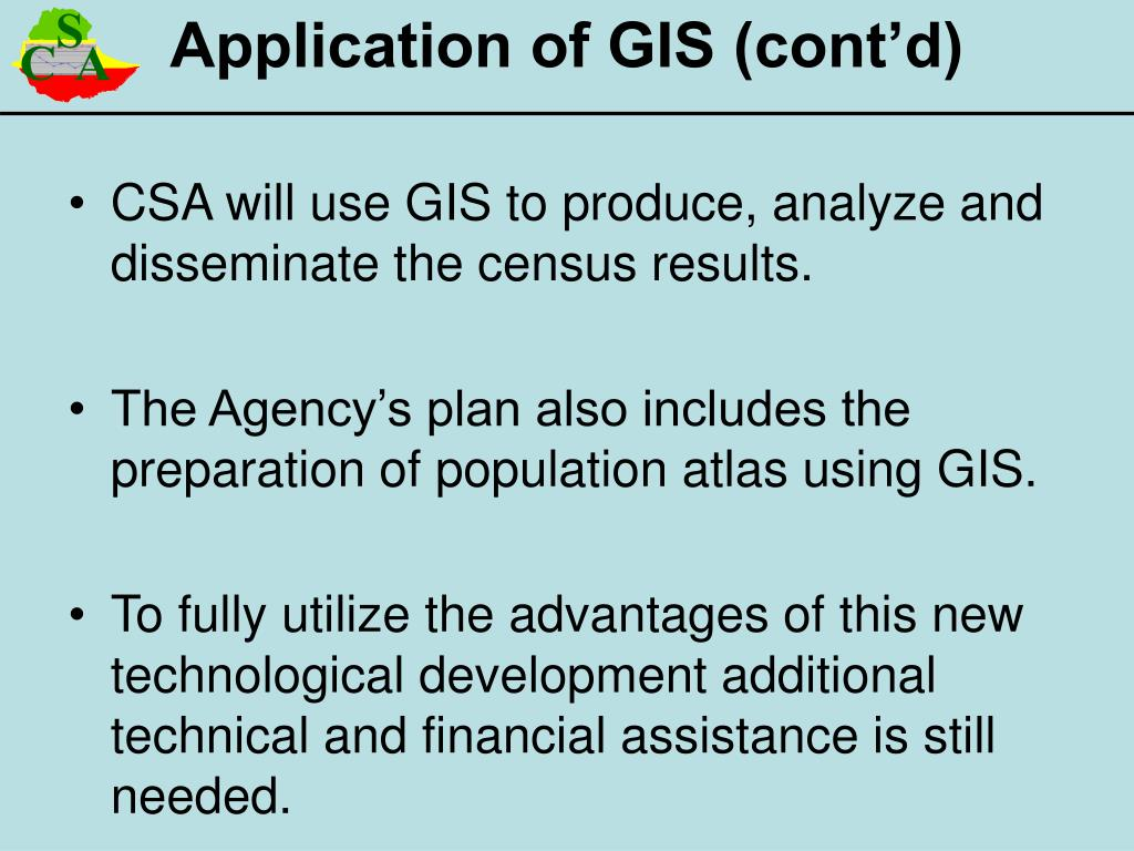 CSA will use GIS to produce, analyze and disseminate the census results.