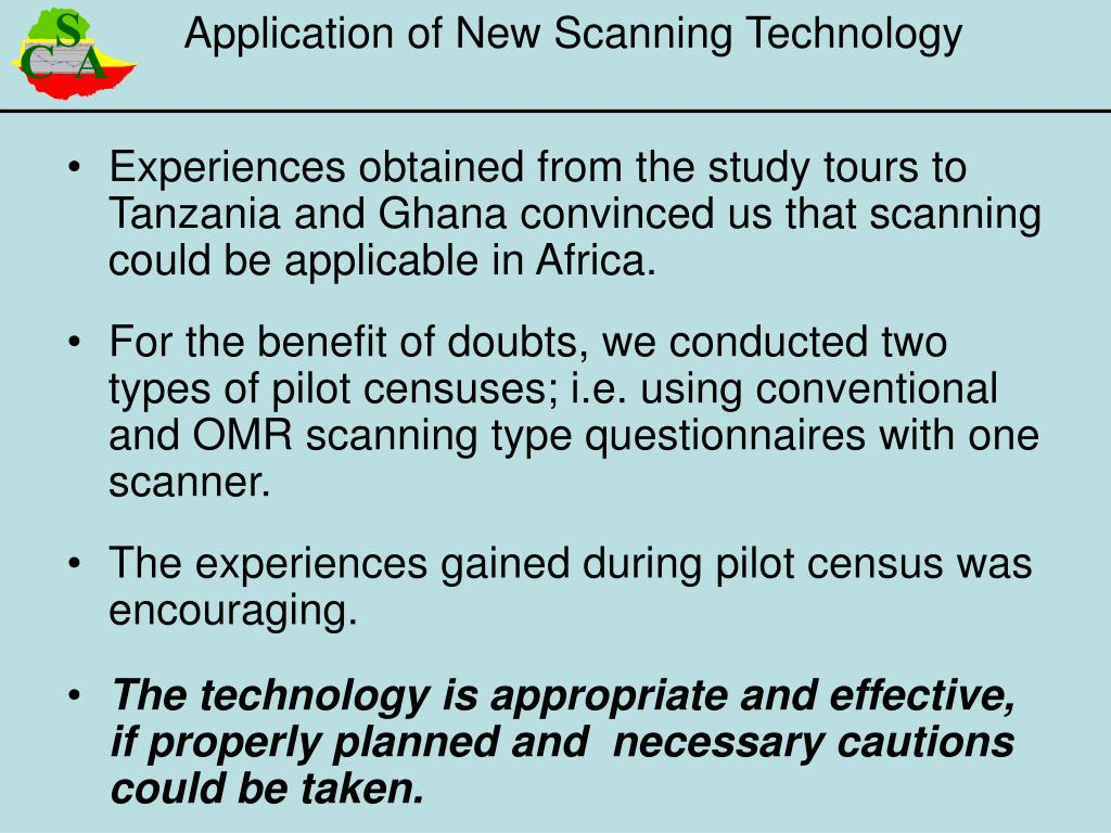 Experiences obtained from the study tours to Tanzania and Ghana convinced us that scanning could be applicable in Africa.