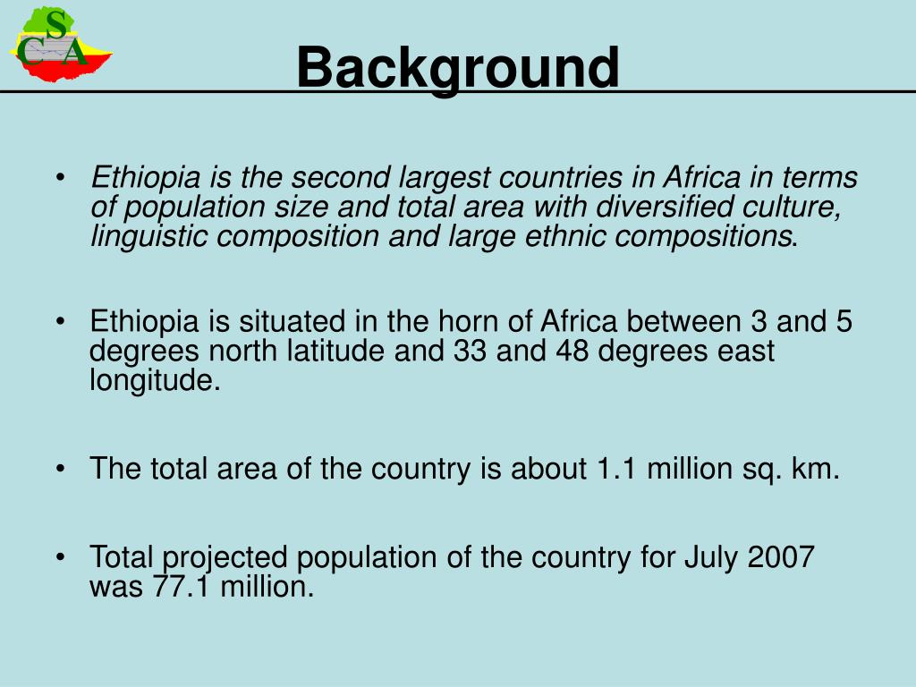 Ethiopia is the second largest countries in Africa in terms of population size and total area with diversified culture, linguistic composition and large ethnic compositions