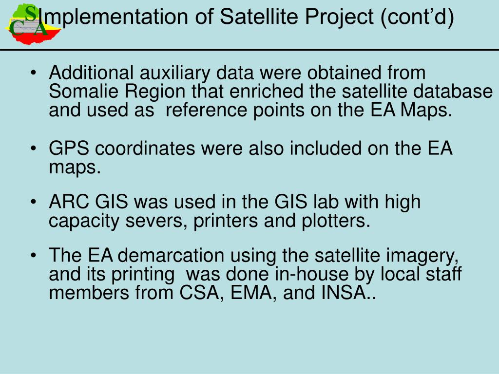 Additional auxiliary data were obtained from  Somalie Region that enriched the satellite database and used as  reference points on the EA Maps.