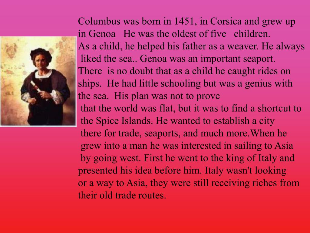 Columbus was born in 1451, in Corsica and grew up