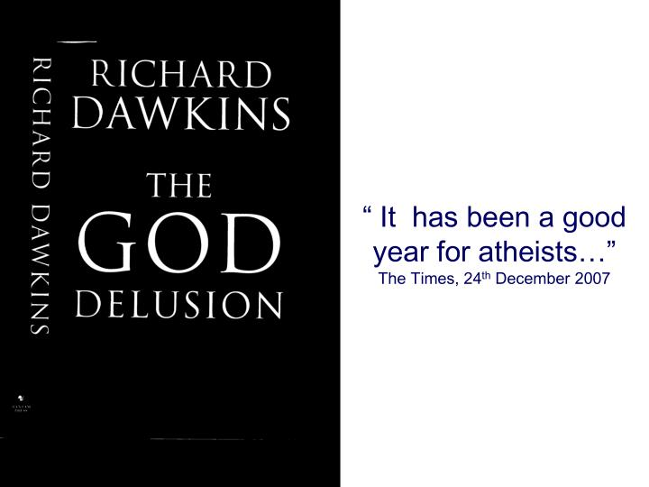 It has been a good year for atheists the times 24 th december 2007