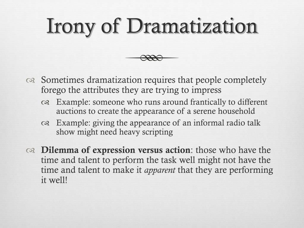 Irony of Dramatization