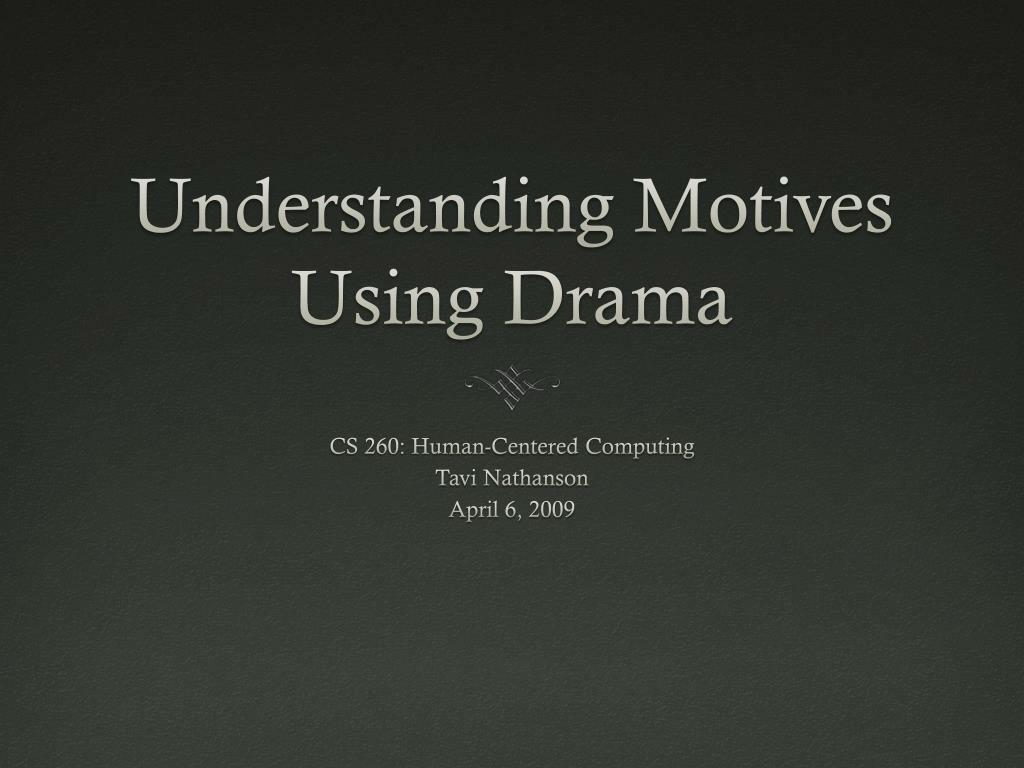 Understanding Motives Using Drama