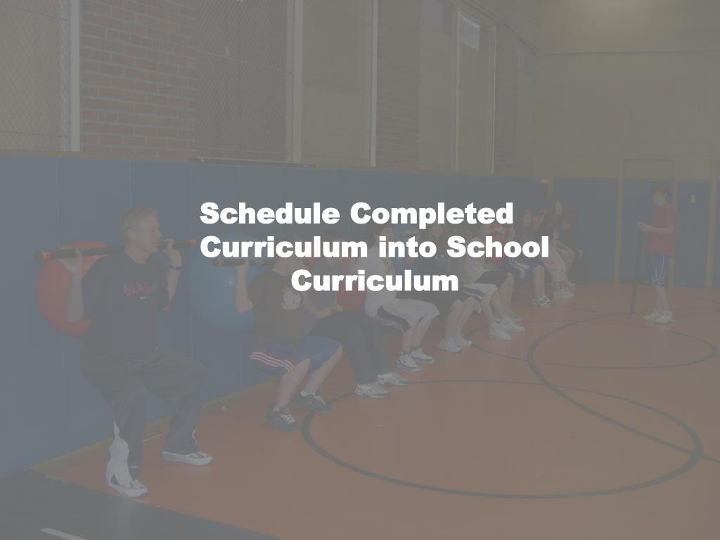 Schedule Completed Curriculum into School Curriculum