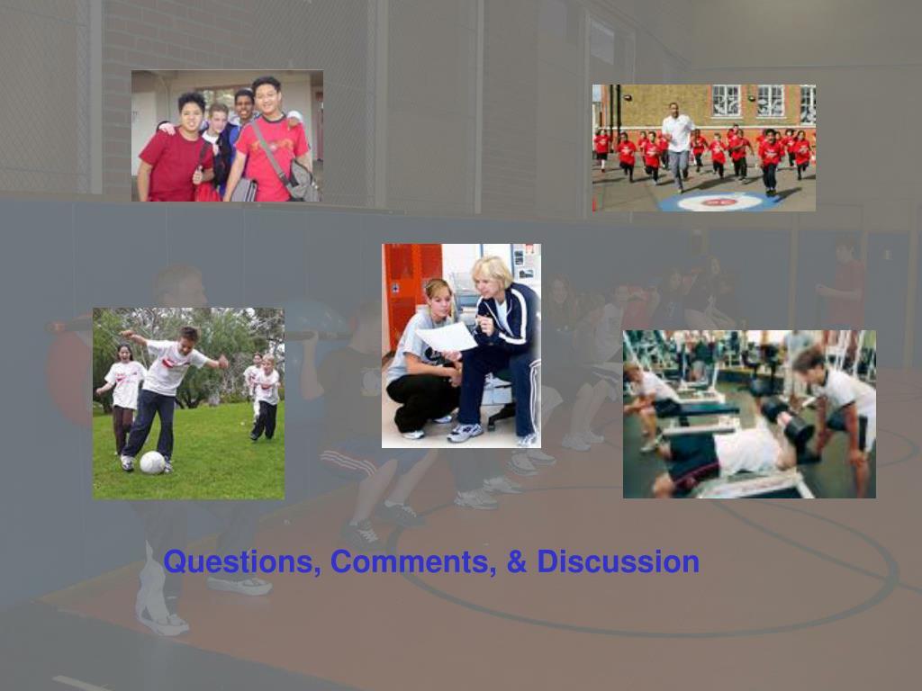Questions, Comments, & Discussion