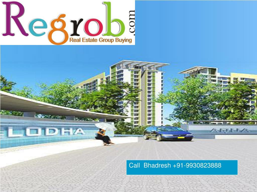 Call  Bhadresh +91-9930823888