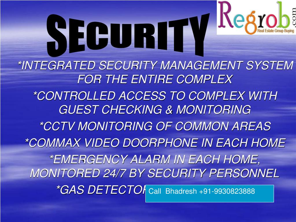 *INTEGRATED SECURITY MANAGEMENT SYSTEM FOR THE ENTIRE COMPLEX