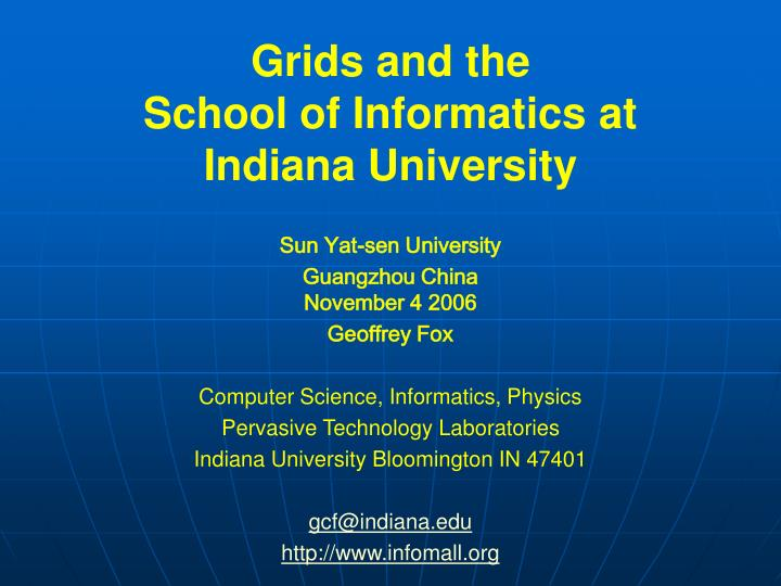 Grids and the school of informatics at indiana university