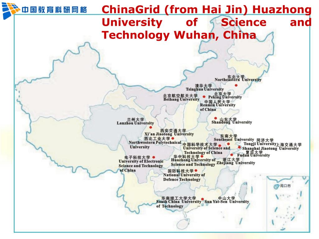 ChinaGrid (from Hai Jin) Huazhong University of Science and Technology Wuhan, China