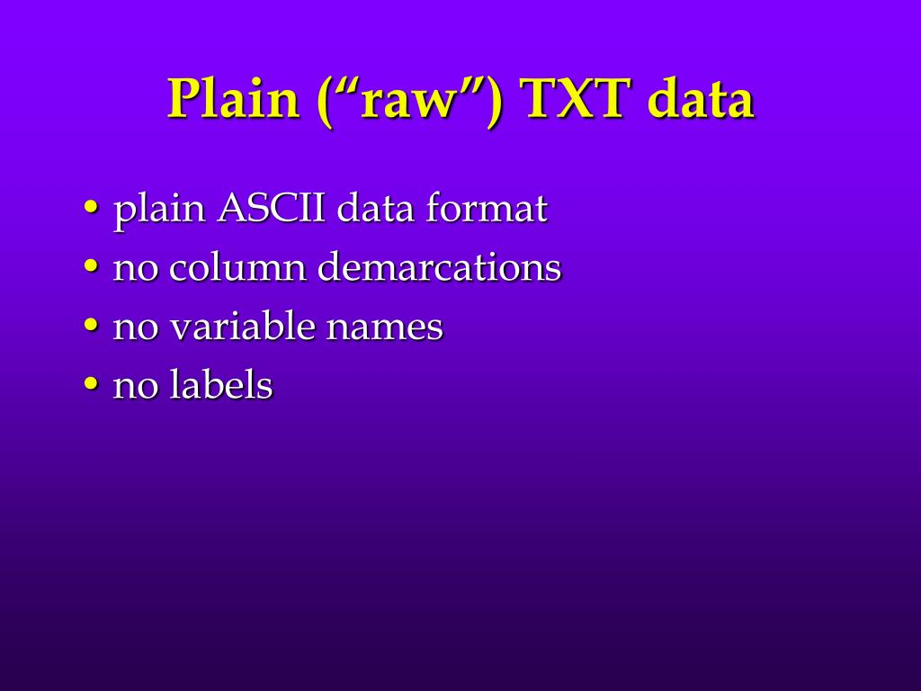 """Plain (""""raw"""") TXT data"""