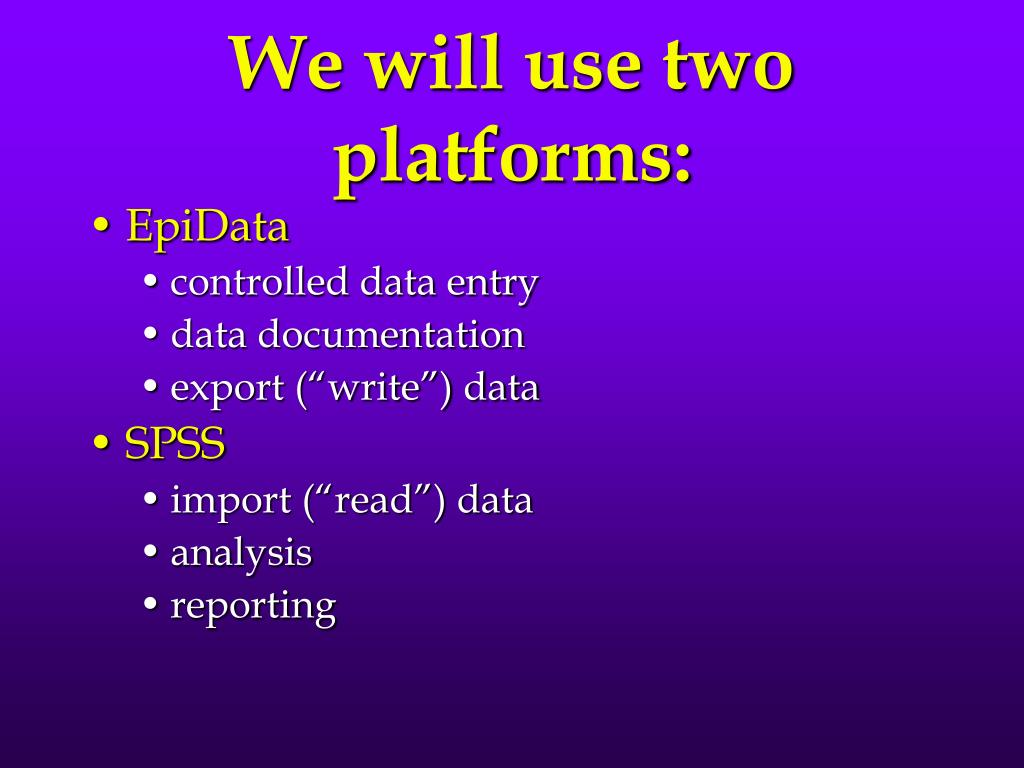 We will use two platforms: