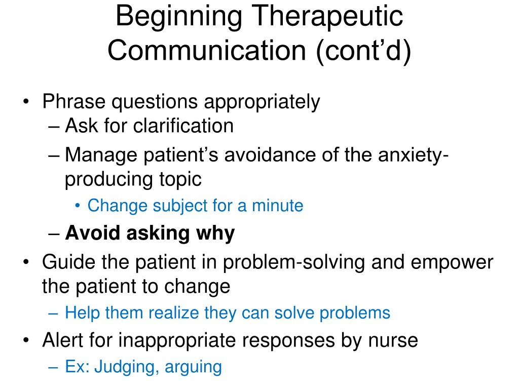 Beginning Therapeutic Communication (cont'd)