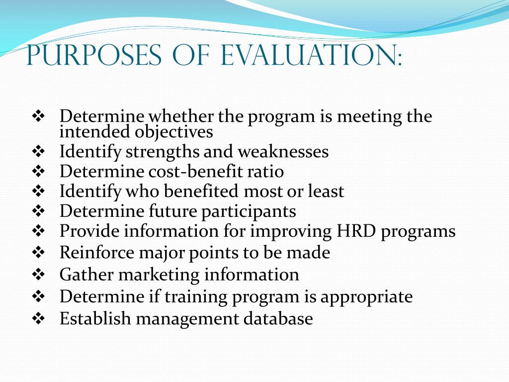 Purposes of Evaluation: