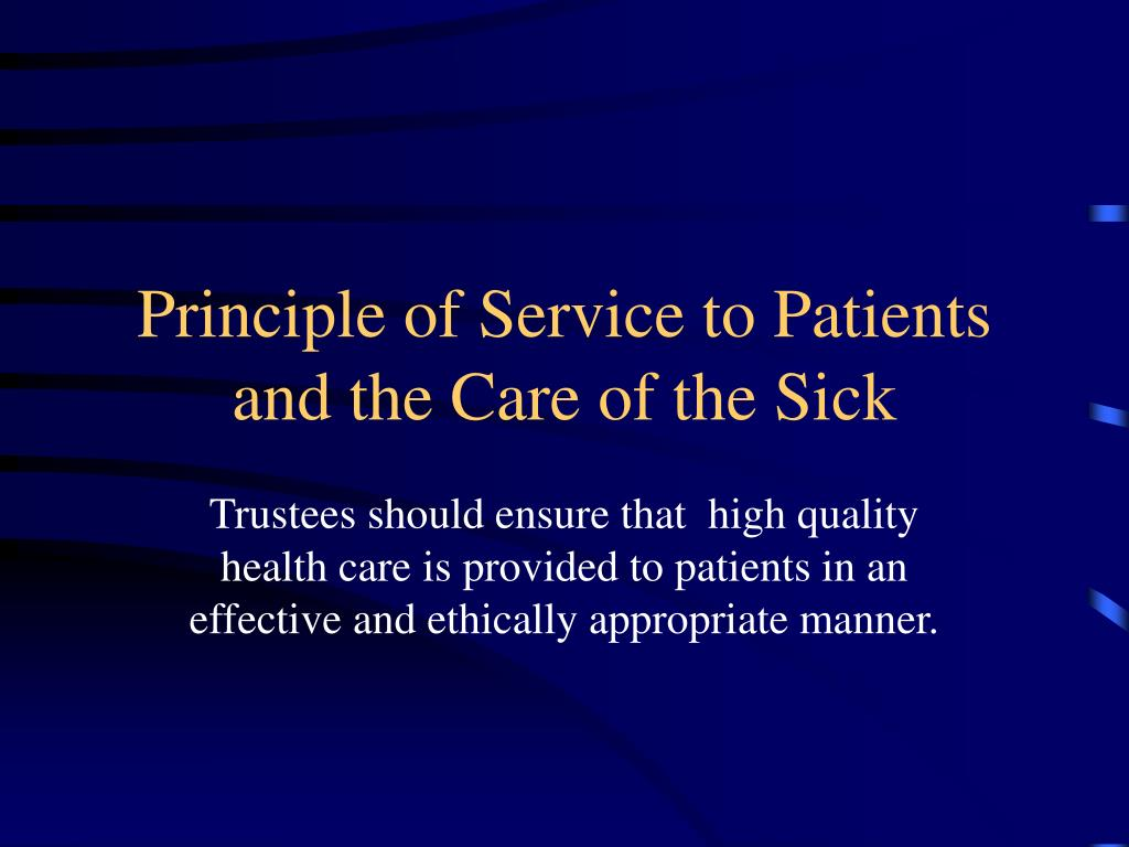 Principle of Service to Patients and the Care of the Sick
