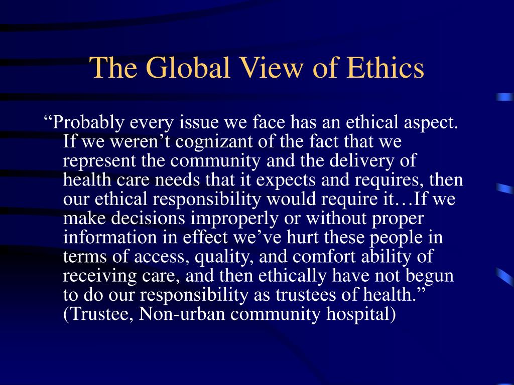The Global View of Ethics