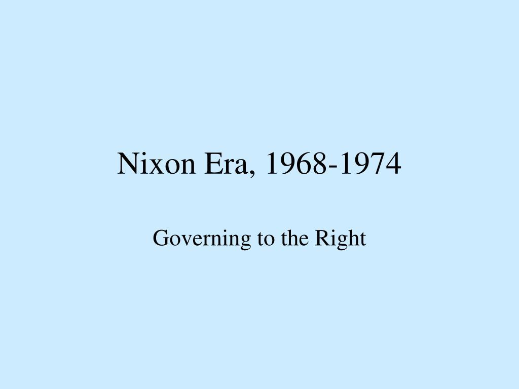 Nixon Era, 1968-1974