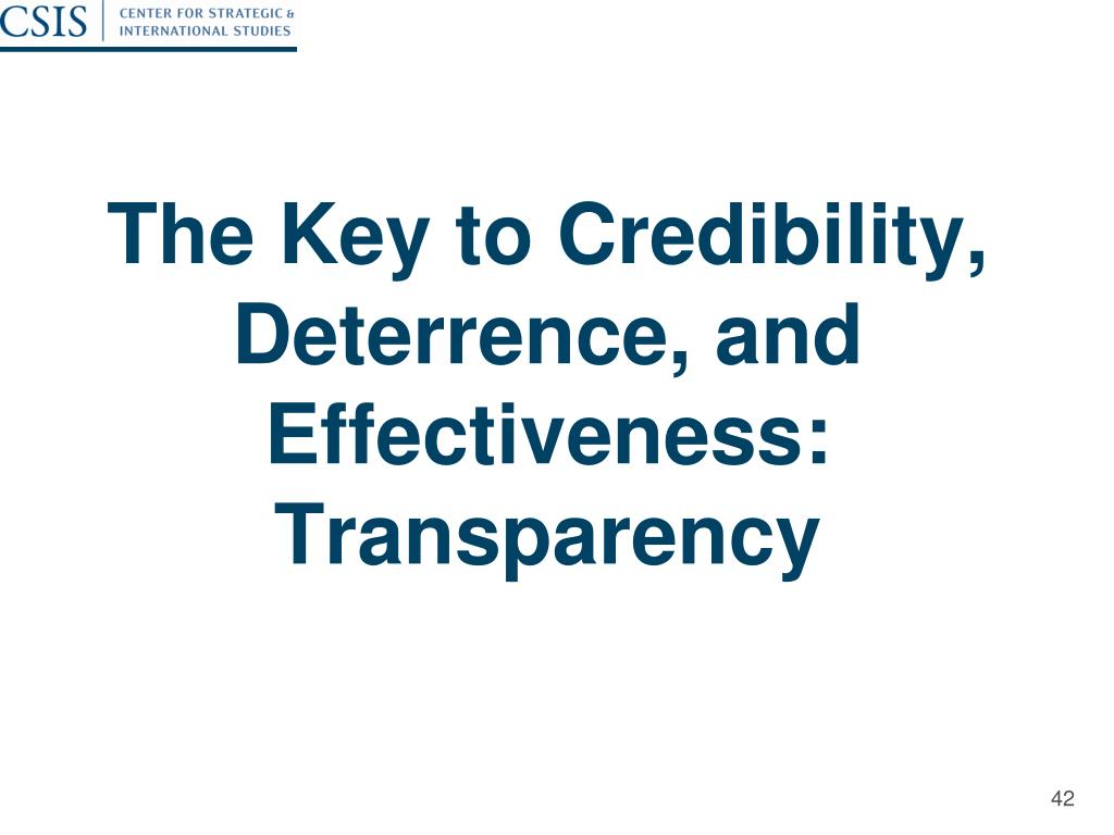 The Key to Credibility, Deterrence, and Effectiveness: Transparency