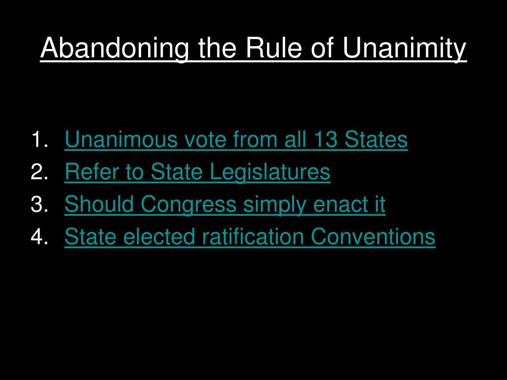 Abandoning the Rule of Unanimity