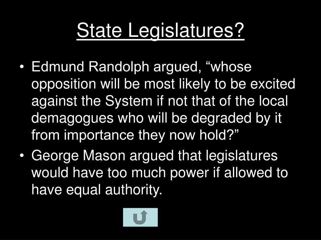 State Legislatures?
