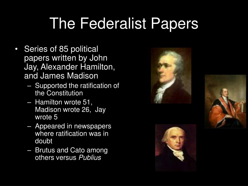 The federalist papers argued for