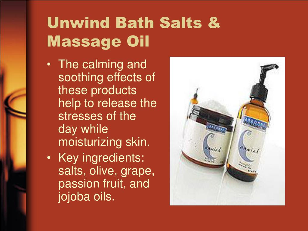 The calming and soothing effects of these products help to release the stresses of the day while moisturizing skin.