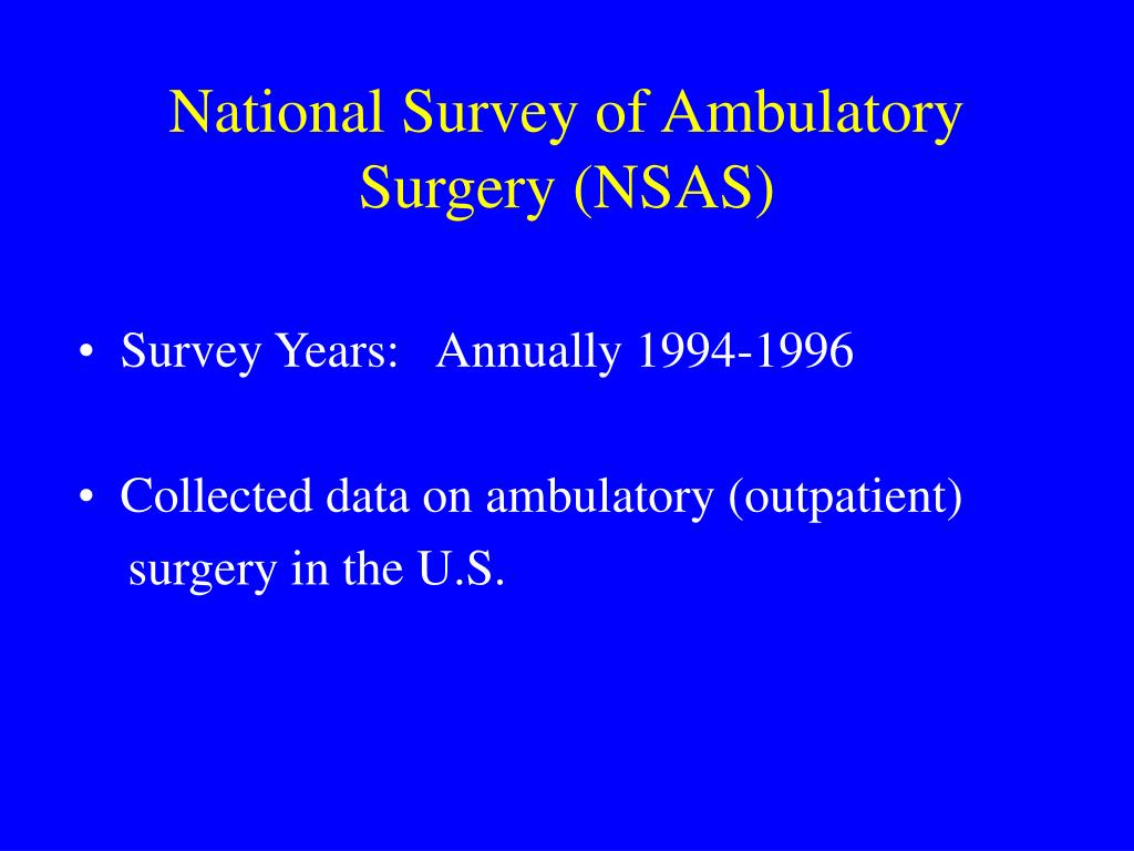National Survey of Ambulatory Surgery (NSAS)