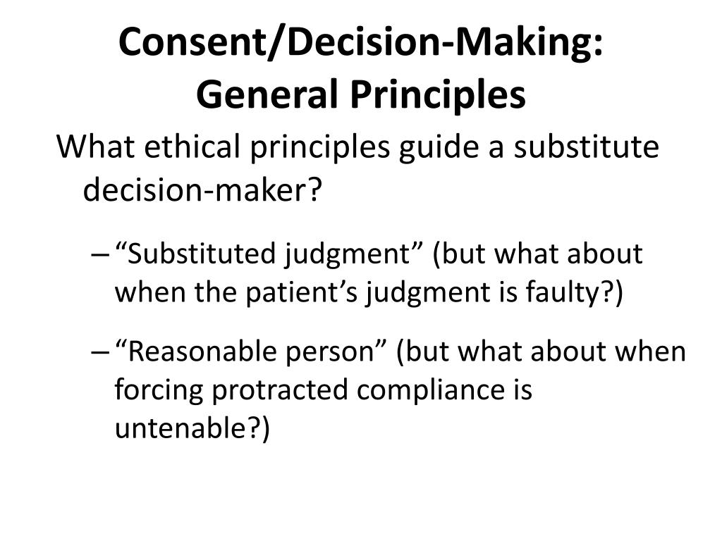 Consent/Decision-Making: General Principles