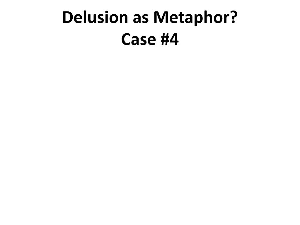 Delusion as Metaphor?