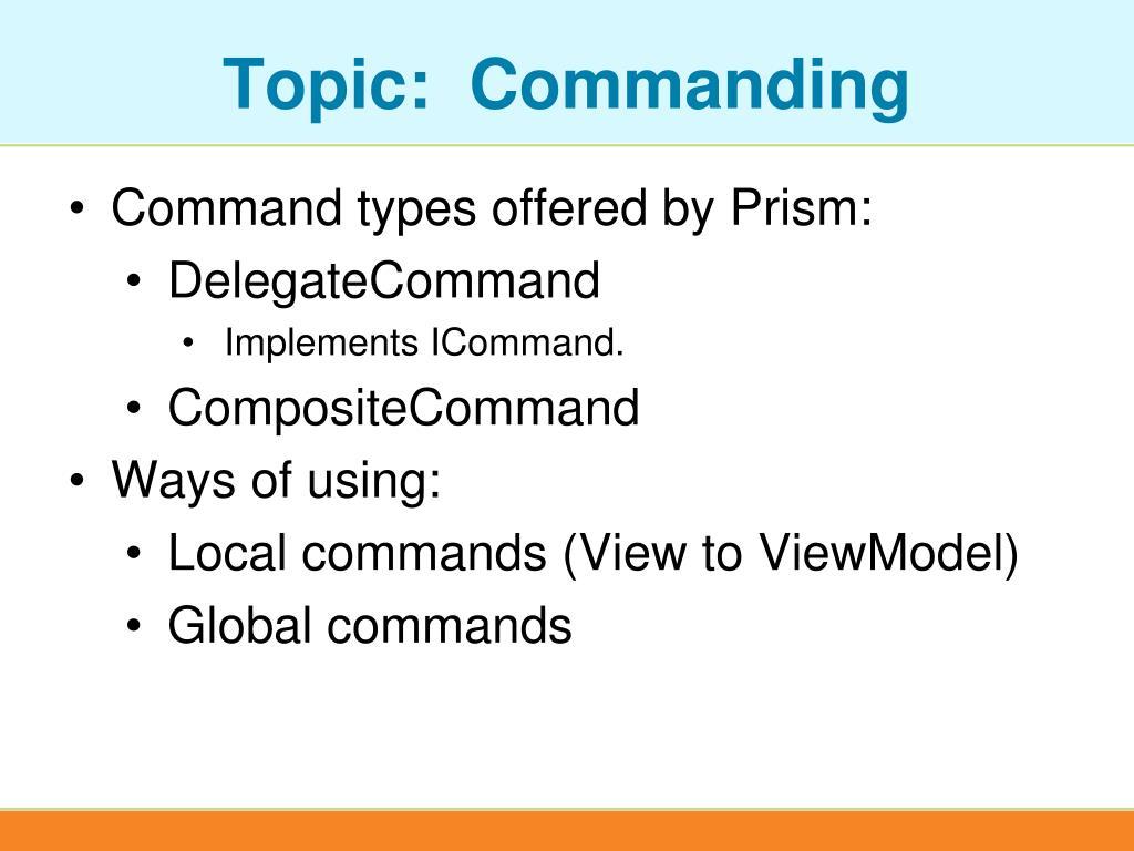 Topic:  Commanding