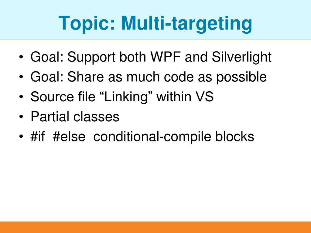 Topic: Multi-targeting