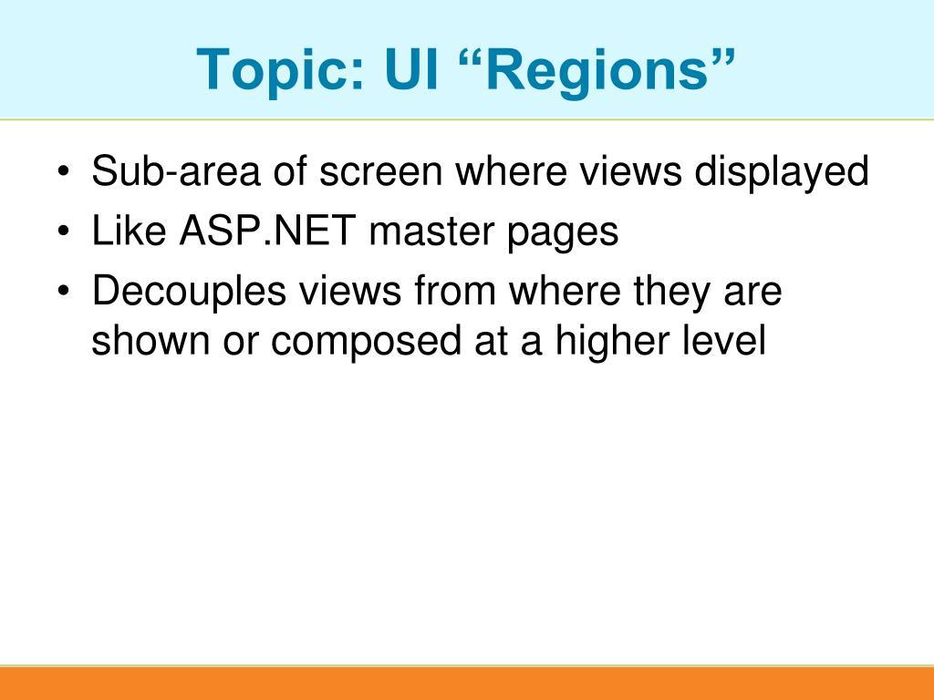 """Topic: UI """"Regions"""""""