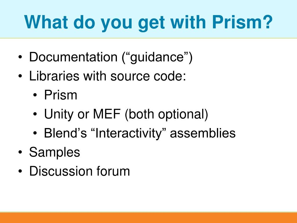 What do you get with Prism?
