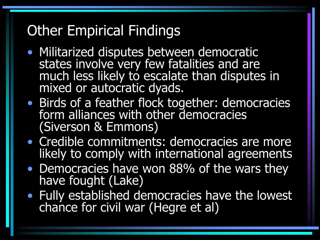 democratic peace thesis liberalism Public opinion and the democratic peace the leaders who make the ultimate decisions about war and peace in democracies have powerful incentives to respect the opinions of citizens public opinion matters for several reasons first, leaders who disappoint or anger their constituents risk being removed from office.