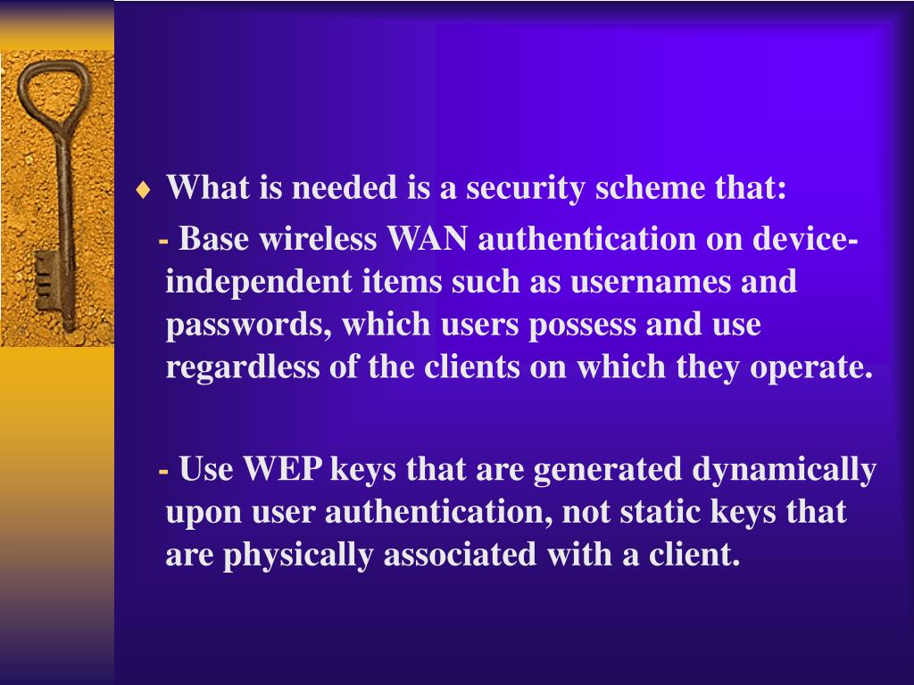 What is needed is a security scheme that: