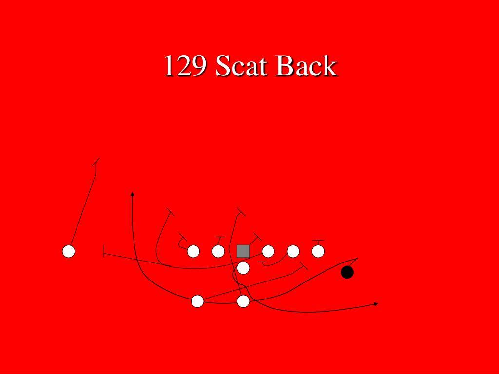 129 Scat Back