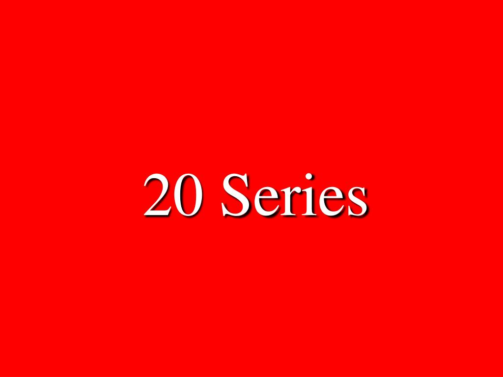 20 Series