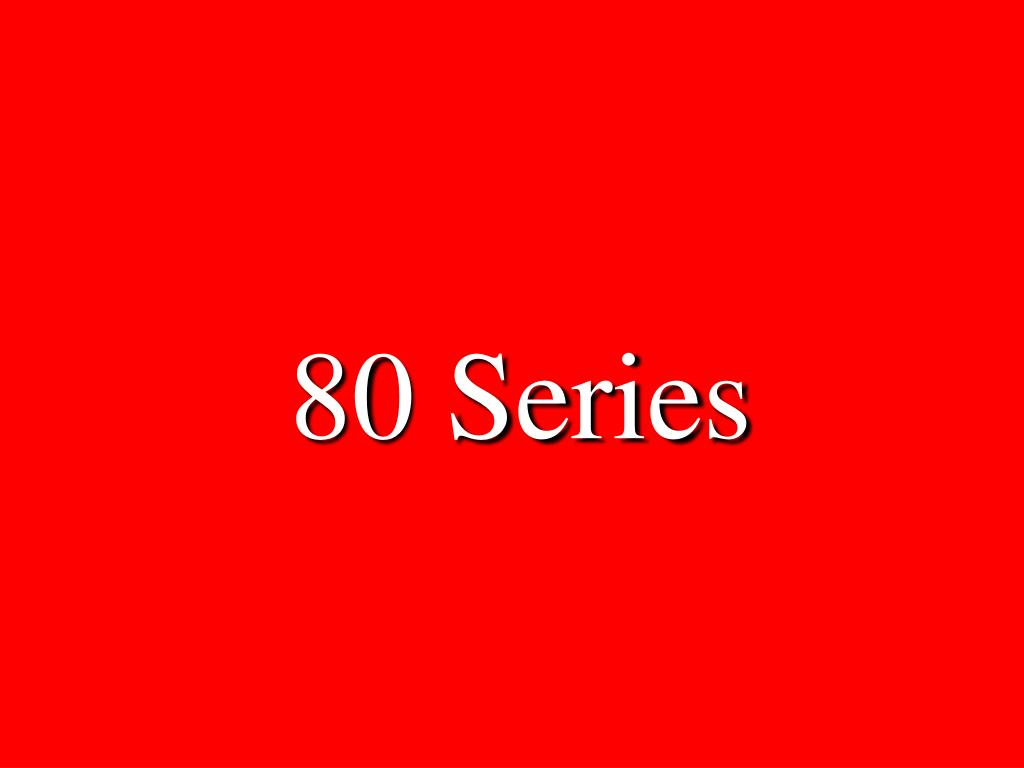80 Series